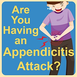 Are you having an appendicitis attack?